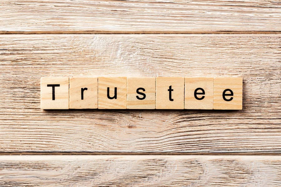 Selecting the Right Trustee is Important