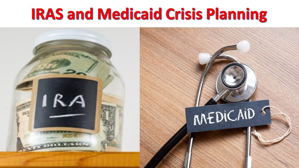 IRAs and Medicaid Crisis Planning